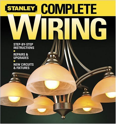 9780696217302: Complete Wiring (Stanley Complete)