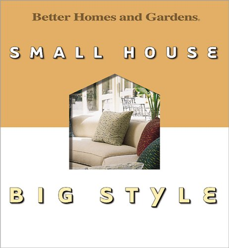 9780696217456: Small House, Big Style (Better Homes & Gardens)