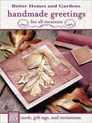 9780696218309: Handmade Greetings for All Occasions: 85 Cards, Gift Tags, and Invitations (Better Homes & Gardens)