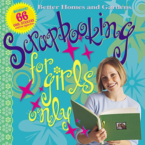 9780696218392: Scrapbooking for Girls Only (Better Homes & Gardens)