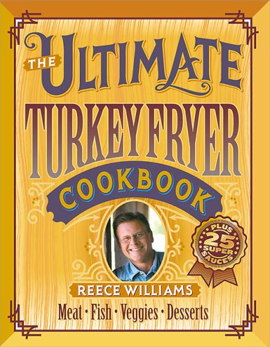9780696218521: The Ultimate Turkey Fryer Cookbook
