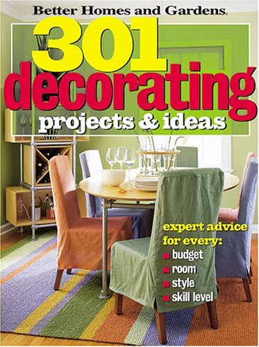 9780696219153: 301 Decorating Projects and Ideas (Better Homes & Gardens)
