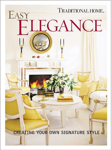 9780696220135: Easy Elegance: Creating Your Own Signature Style (Traditional Home)