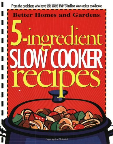 9780696220890: 5-Ingredient Slow Cooker Recipes (Better Homes and Gardens Cooking)
