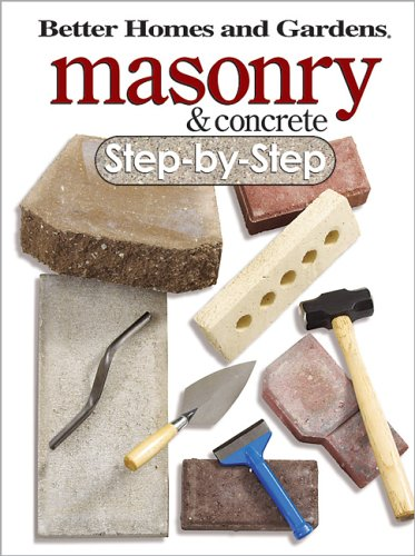 9780696221125: Masonry & Concrete Step-by-Step (Better Homes & Gardens Do It Yourself)