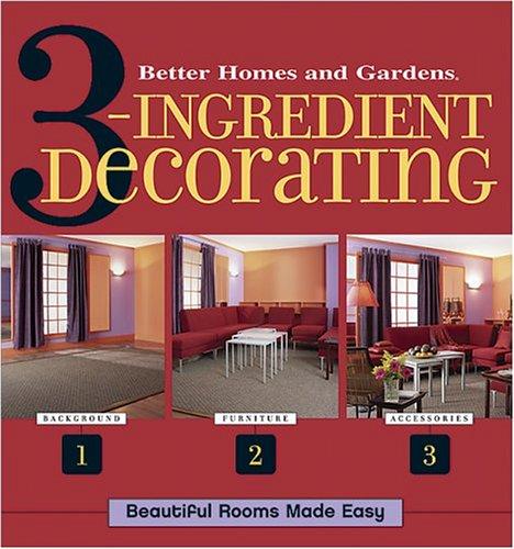 9780696221279: 3 Ingredient Decorating (Better Homes & Gardens)