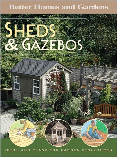 Sheds and Gazebos. Ideas and Plans for Garden Structures