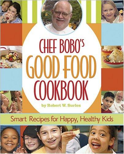9780696221507: Chef Bobo's Good Food Cookbook