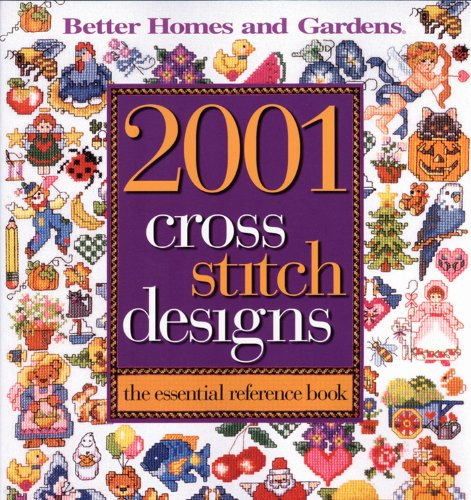9780696221538: 2001 Cross Stitch Designs: The Essential Reference Book (Better Homes and Gardens Cooking)