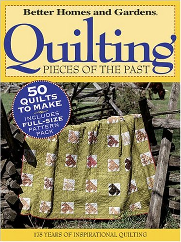 9780696221620: Quilting Pieces of the Past (Better Homes & Gardens)