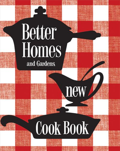 Better Homes & Gardens New Cook Book (1953 Edition): Better Homes and Gardens