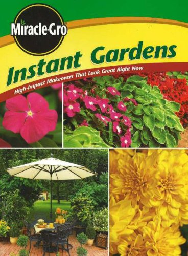 9780696222207: Instant Gardens: High-Impact Makeovers That Look Great Right Now