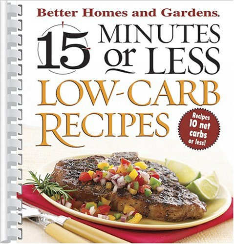 15 minutes or less low carb recipes better homes Better homes amp gardens recipes