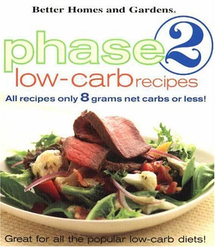 Phase 2 Low Carb Recipes By Better Homes And Gardens Books: better homes amp gardens recipes