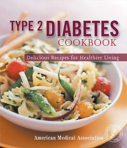 9780696224423: Type 2 Diabetes Cookbook: Delicious Recipes for Healthier Living (American Medical Association)