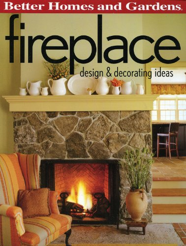 9780696225536: Fireplace: Design & Decorating Ideas (Better Homes and Gardens) (Better Homes and Gardens Home)