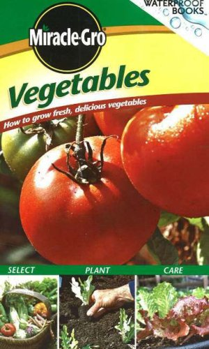 9780696225680: Vegetables: How to Grow Fresh, Delicious Vegetables (Waterproof Books)
