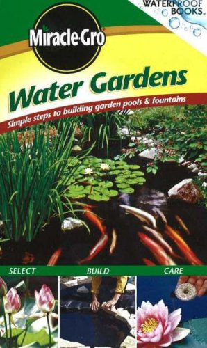 9780696225697: Water Gardens: Simple Steps to Building Garden Pools & Fountains (Waterproof Books)