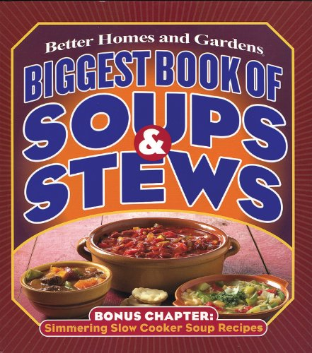Biggest Book of Soups & Stews (Better Homes and Gardens Cooking) (9780696225802) by Better Homes and Gardens