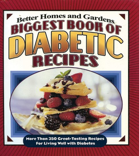 9780696225819: Biggest Book of Diabetic Recipes: More Than 350 Great-Tasting Recipes for Living Well with Diabetes (Better Homes & Gardens)