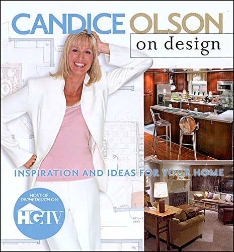 9780696225840: Candice Olson on Design: Inspiration & Ideas for Your Home: Inspiration and Ideas for Your Home