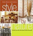 Style by Nature: Homes, Better; Gardens