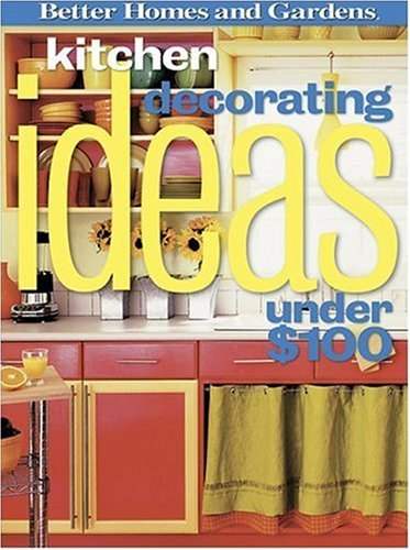 Kitchen Decorating Ideas Under $100 (Better Homes: Rebecca Jerdee