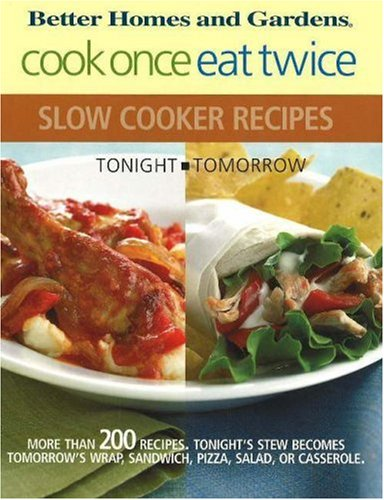 Cook once eat twice slow cooker recipes bertter homes Better homes and gardens recipes from last night