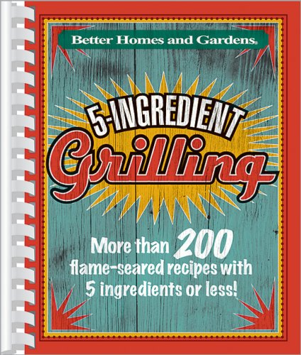 9780696231612: 5-Ingredient Grilling (Better Homes & Gardens Cooking)