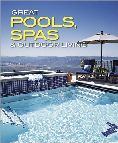 9780696232138: Great Pools, Spas & Outdoor Living Collection (Better Homes and Gardens Home)