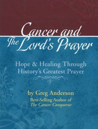 Cancer and The Lord's Prayer: Anderson, Greg