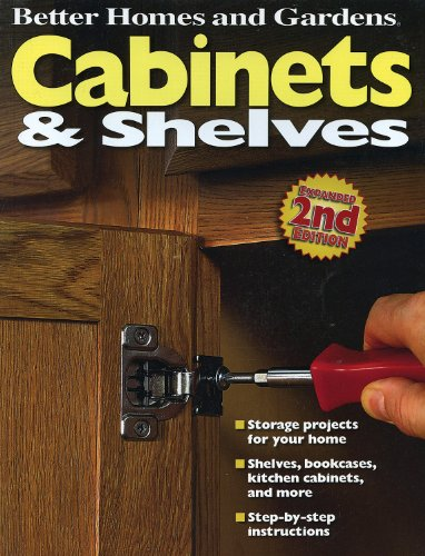 Cabinets and Shelves, 2nd Edition (Better Homes and Gardens) (Better Homes and Gardens Home) (0696232979) by Better Homes and Gardens