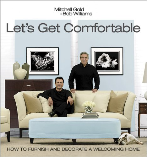 Let's Get Comfortable (9780696234309) by Mitchell Gold; Bob Williams