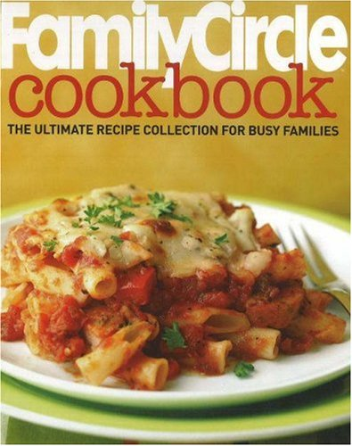 9780696235108: Family Circle Cookbook: The Ultimate Recipe Collection for Busy Families