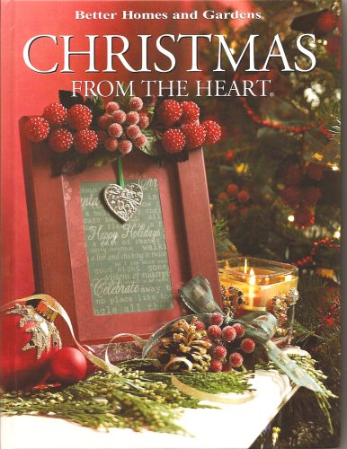 9780696235597: Better Homes and Gardens Christmas From the Heart (Volume 16)