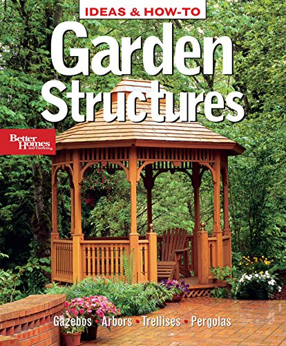 9780696236099: Garden Structures (Better Homes and Gardens Home)