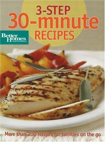 9780696236310: 3-Step 30-Minute Recipes (Better Homes & Gardens Cooking)