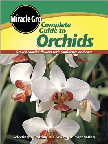 9780696236631: Complete Guide to Orchids (Miracle Gro)