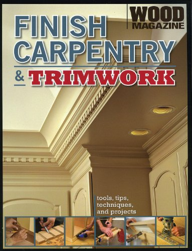 9780696237379: Finish Carpentry And Trimwork (Wood Magazine): Tools, Tips,  Techniques