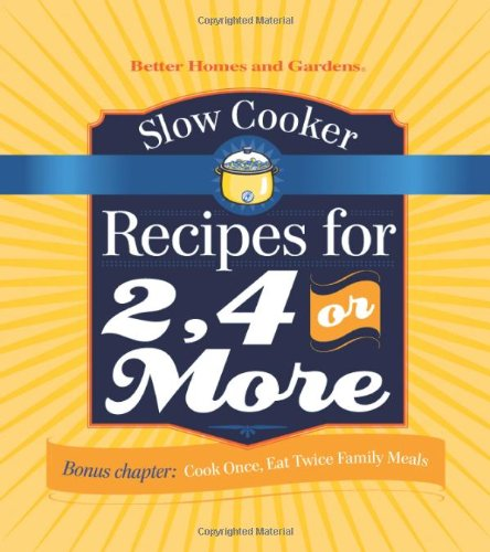 9780696239281: Slow Cooker Recipes for 2, 4 or More (Better Homes and Gardens Cooking)