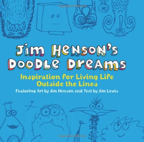 Jim Henson's Doodle Dreams : Inspiration for Living Life Outside the Lines: Lewis, Jim