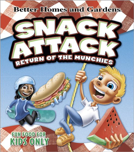 9780696241215: Snack Attack: Return of the Munchies (Better Homes & Gardens Cooking)