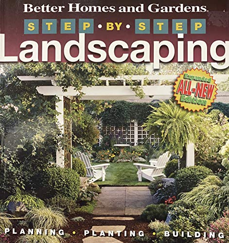 Step-by-Step Landscaping (Better Homes and Gardens): No Author Noted