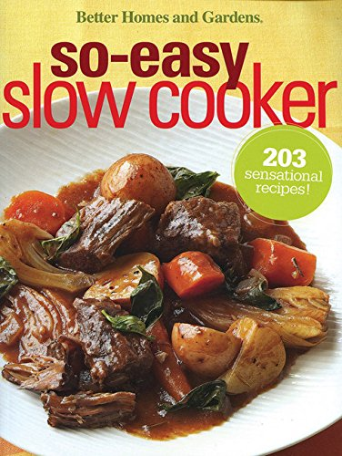 Better Homes and Gardens So-Easy Slow Cooker (Better Homes and Gardens Cooking) (9780696242021) by Better Homes and Gardens