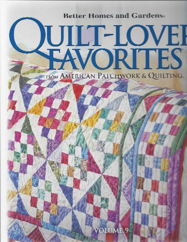 Better Homes and Gardens Quilt-Lovers' Favorites Volume 9 [Spiral-bound]: American Patchwork ...