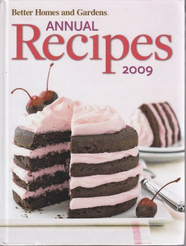 Better Homes and Gardens Annual Recipes 2009
