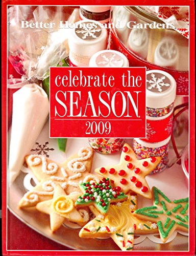 9780696242311: Better Homes and Gardens Celebrate the Season 2009 (Celebrate the Season)