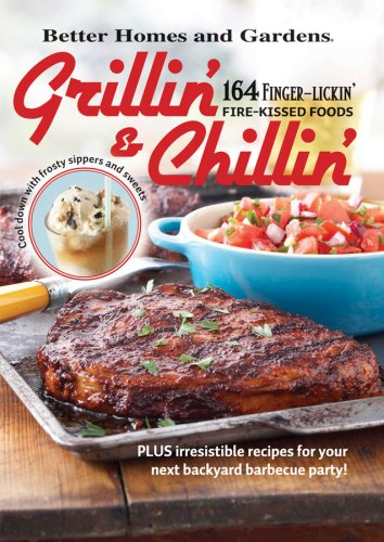 9780696242601: Grillin' and Chillin': Better Homes and Gardens: Plus Irresistible Recipes for Your Next Backyard Barbecue Party!