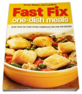 9780696242922: Fast Fix One Dish Meals : More Than 350 Comforting Casseroles and One Pan Recipes