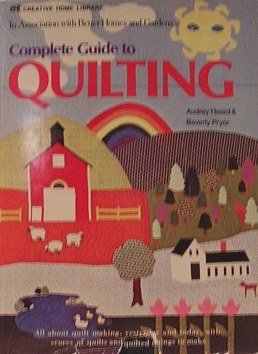 9780696258008: The complete guide to quilting